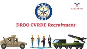 DRDO CVRDE Recruitment